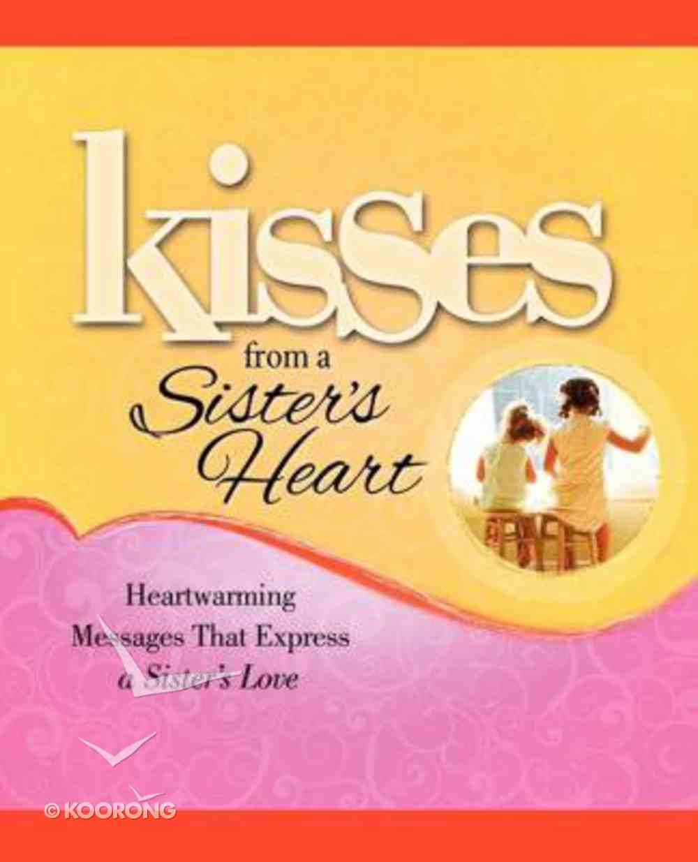 Kisses From a Sisters Heart Paperback