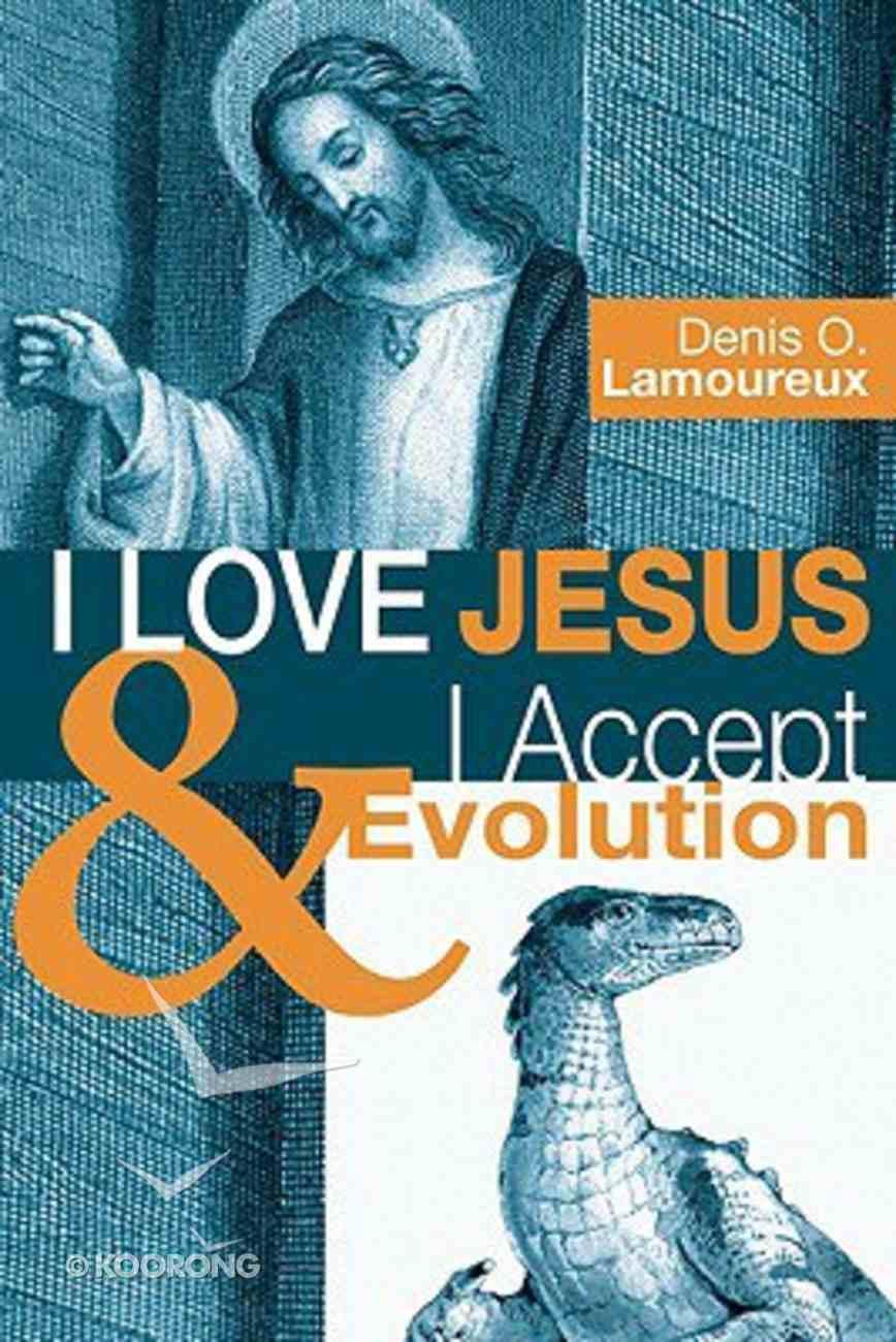I Love Jesus & I Accept Evolution Hardback