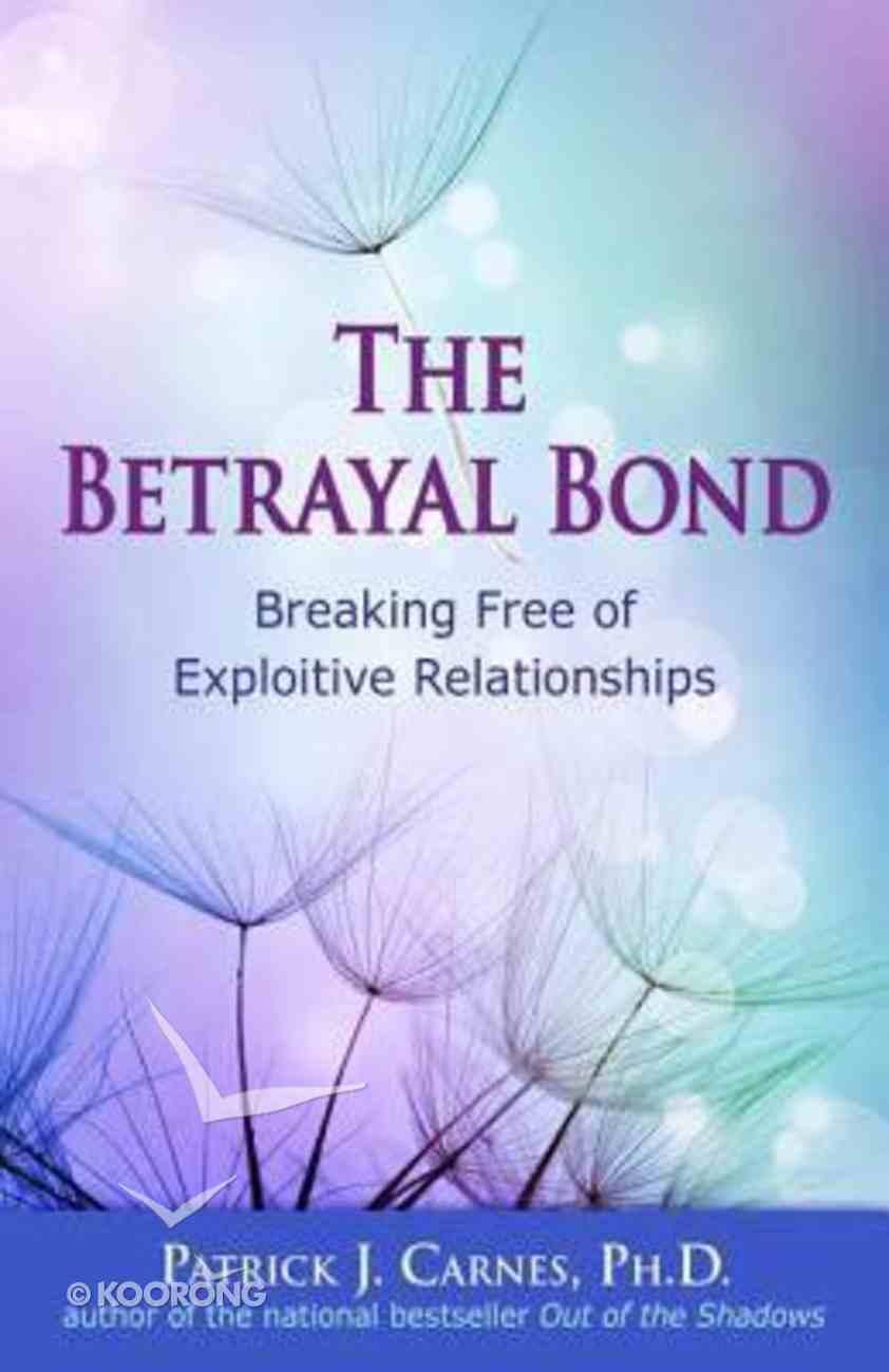 The Betrayal Bond Paperback