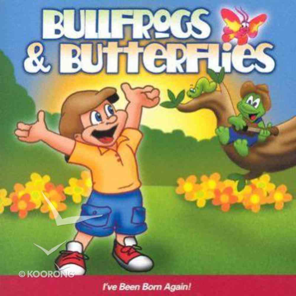 I've Been Born Again (Bullfrogs And Butterflies Series) CD
