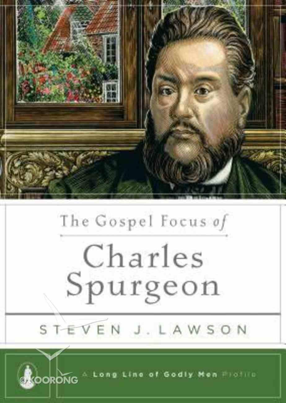 The Gospel Focus of Charles Spurgeon Hardback