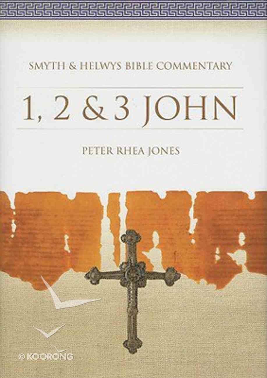 Shbc Bible Commentary: 1,2 & 3 John (Smyth & Helwys Bible Commentary Series) Hardback