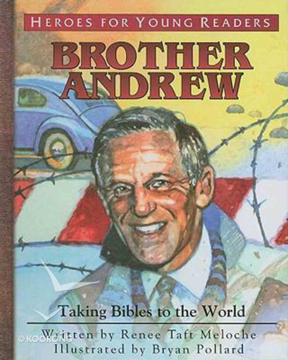 Brother Andrew - Taking Bibles to the World (Heroes For Young Readers Series) Hardback
