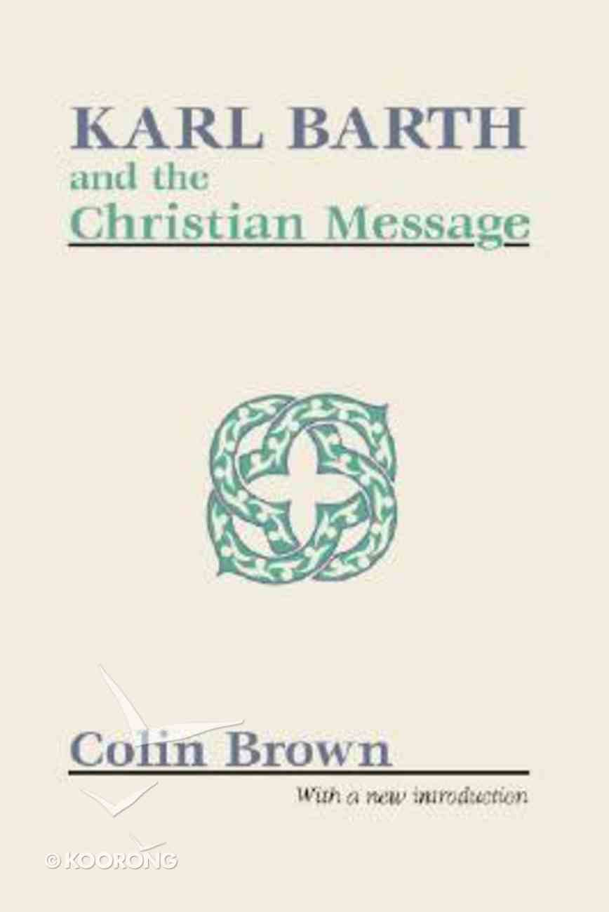 Karl Barth and the Christian Message Paperback