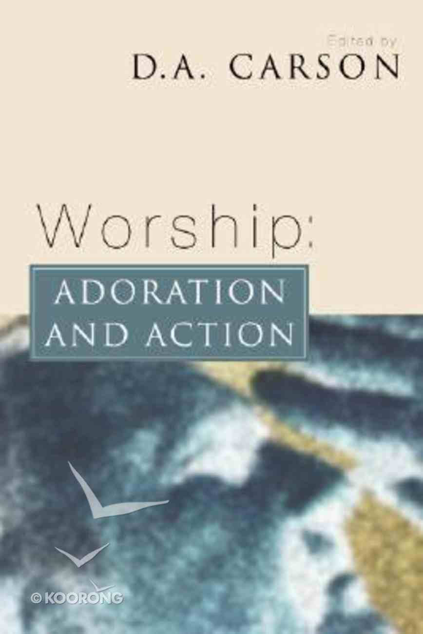 Worship: Adoration and Action Paperback