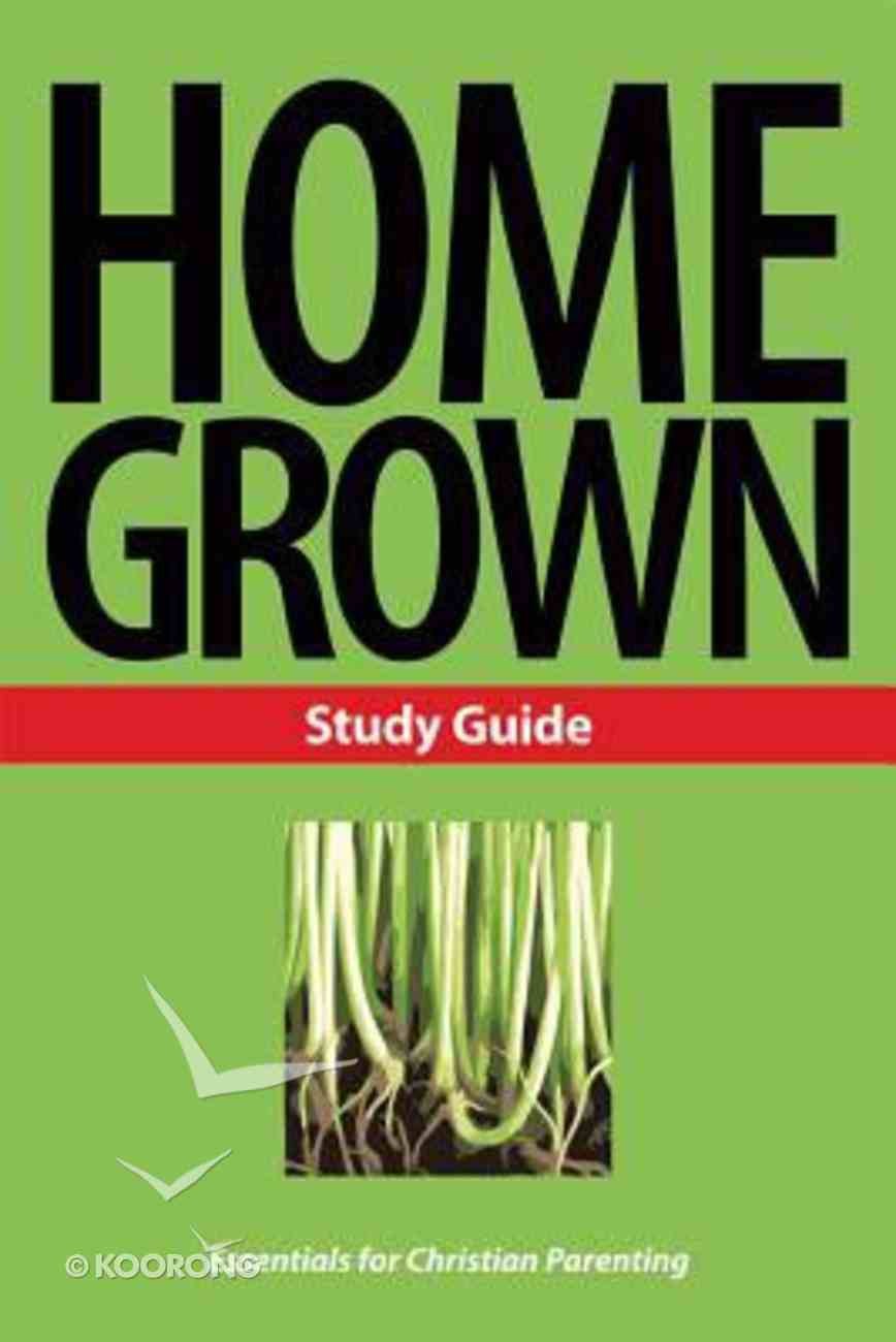 Home Grown Handbook For Christian Parenting (Study Guide) Paperback