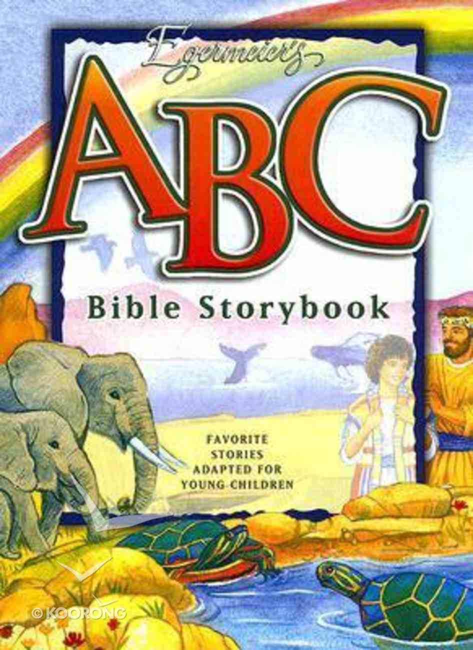 Egermeier's ABC Bible Storybook Hardback