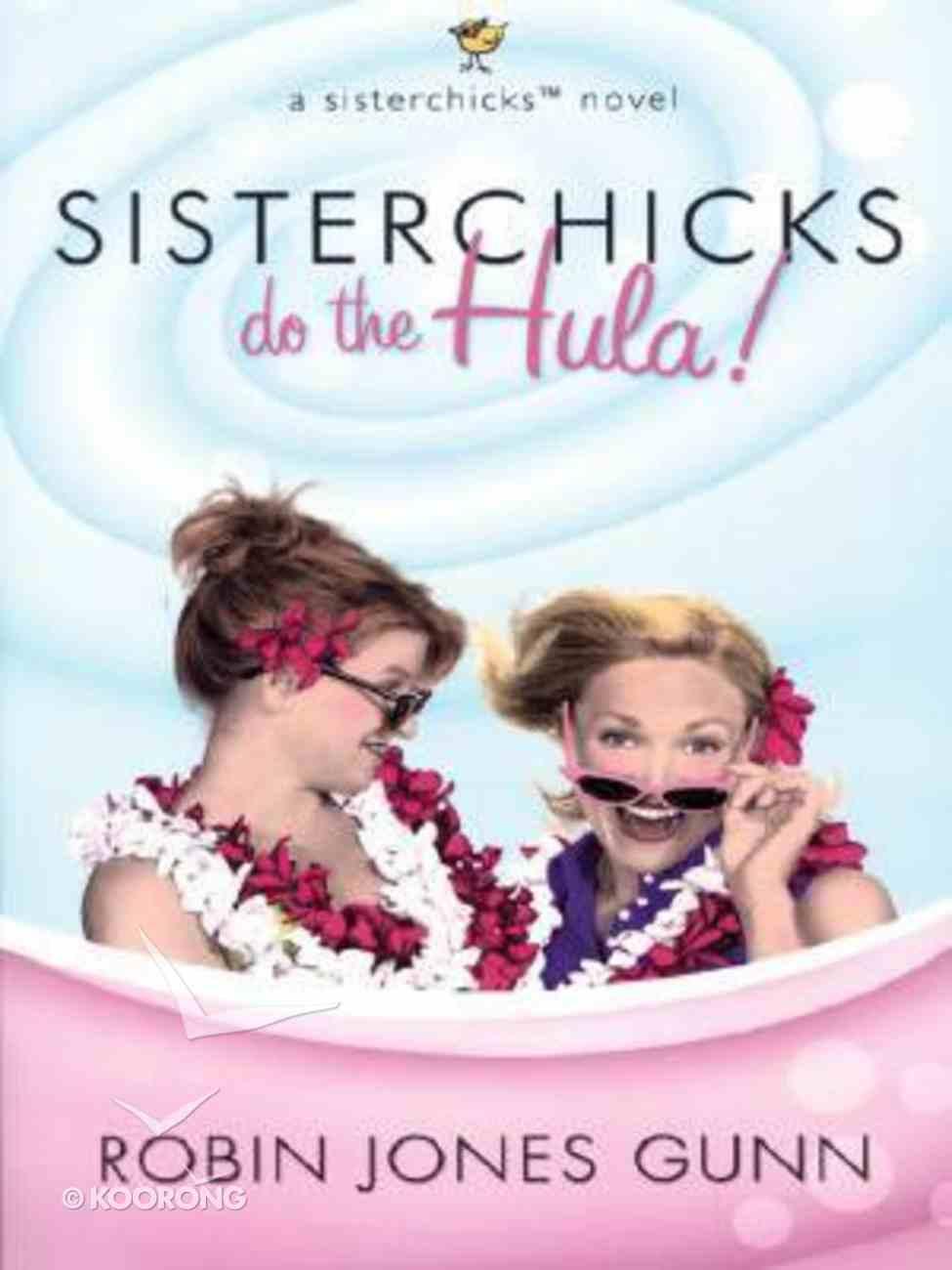 Sisterchicks Do the Hula! (Large Print) (#02 in Sisterchicks Series) Paperback