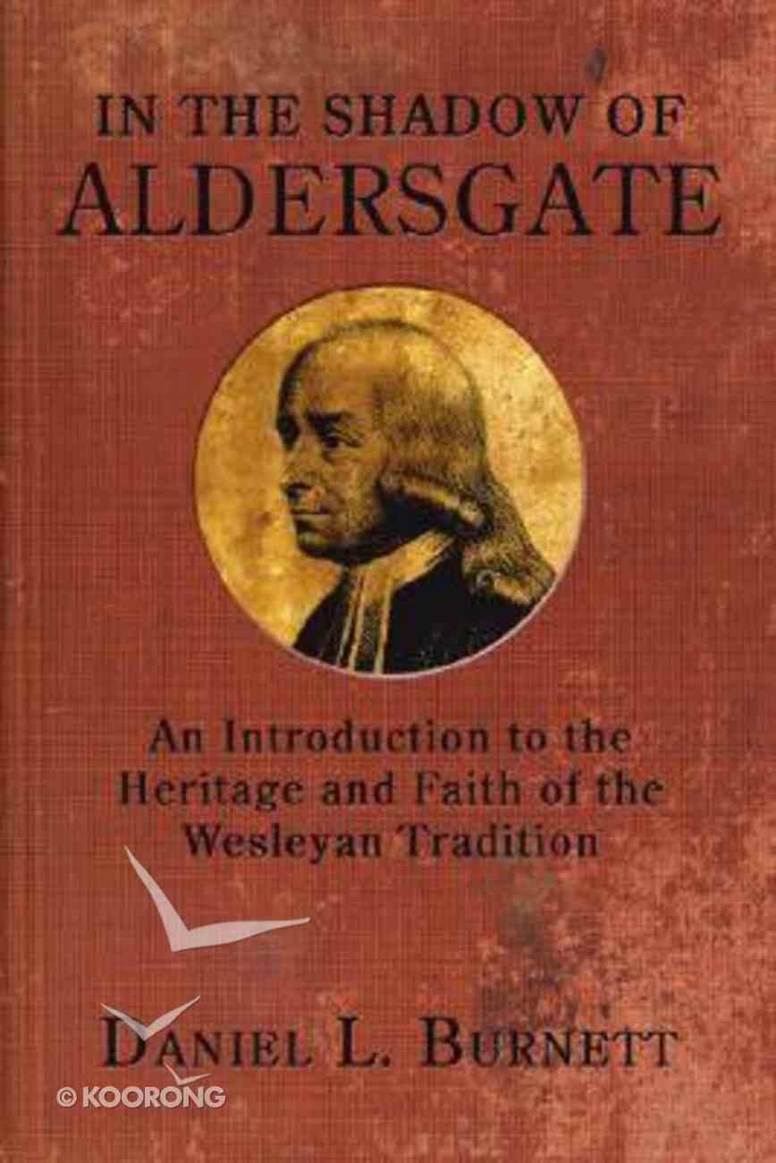 In the Shadow of Aldersgate Paperback