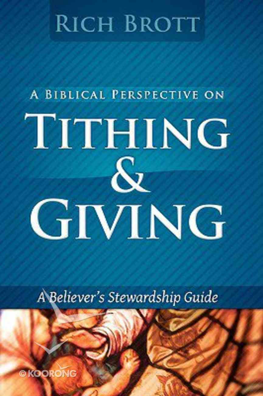 A Biblical Perspective on Tithing & Giving Paperback