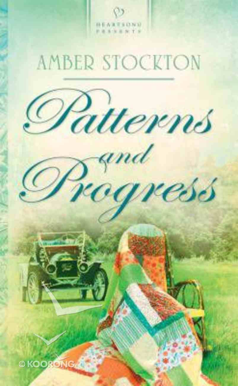 Patterns and Progress (Heartsong Series) Paperback