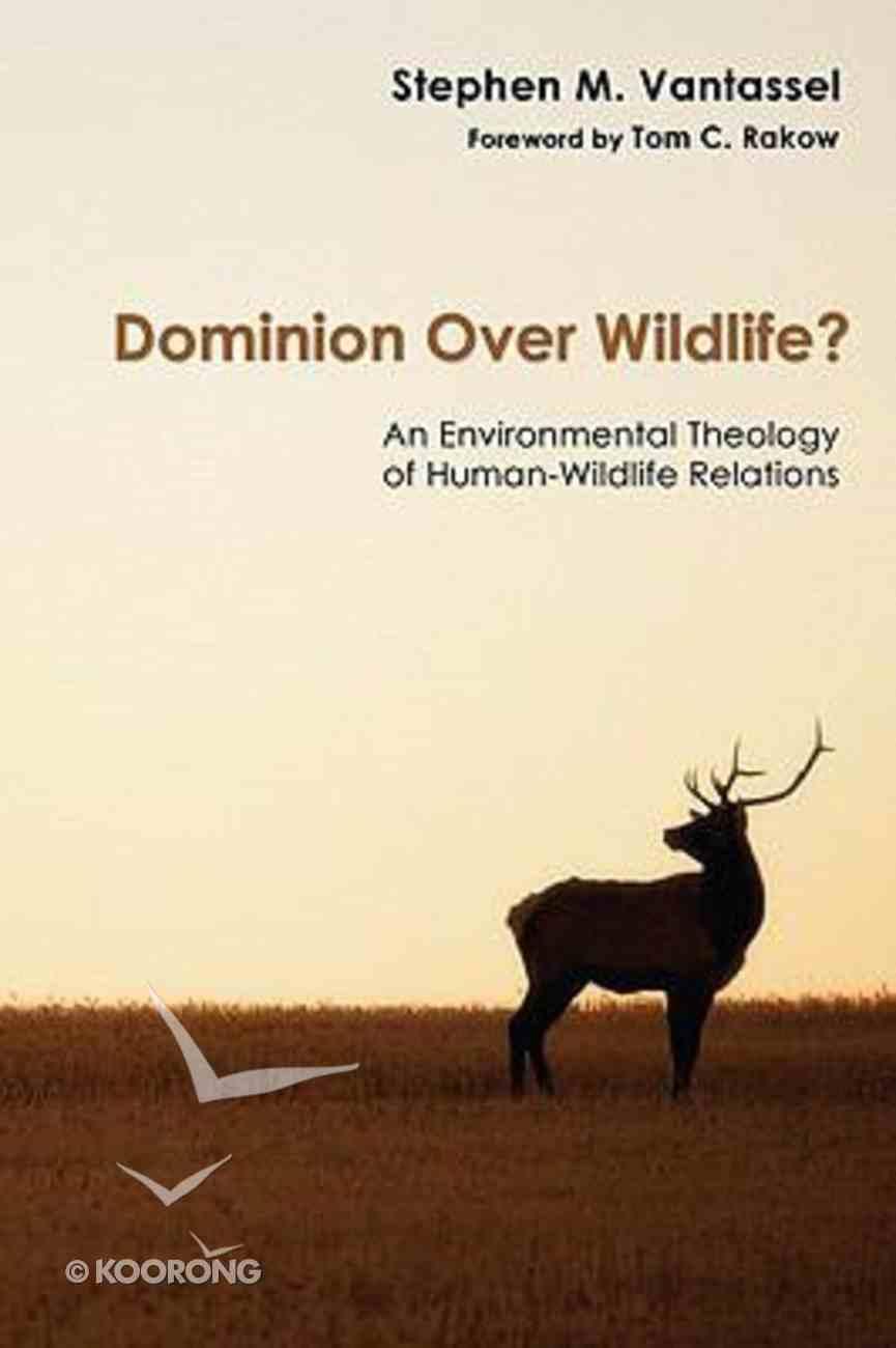 Dominion Over Wildlife? Hardback