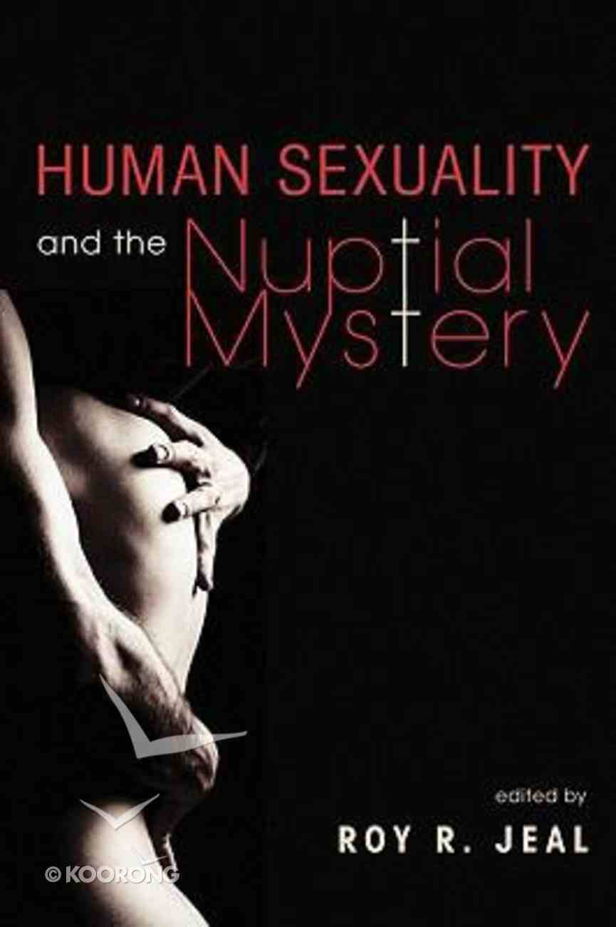 Human Sexuality and the Nuptial Mystery Hardback