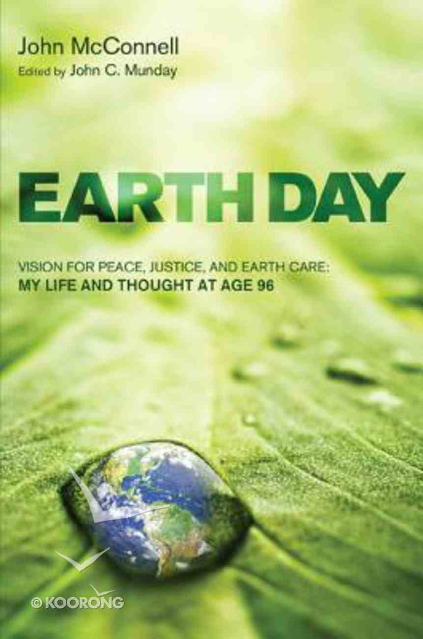 Earth Day: Vision For Peace, Justice, and Earth Care Paperback