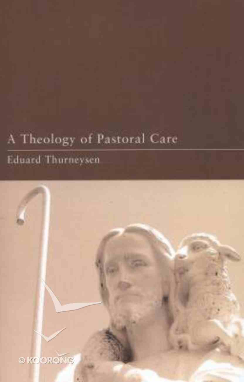 A Theology of Pastoral Care Paperback