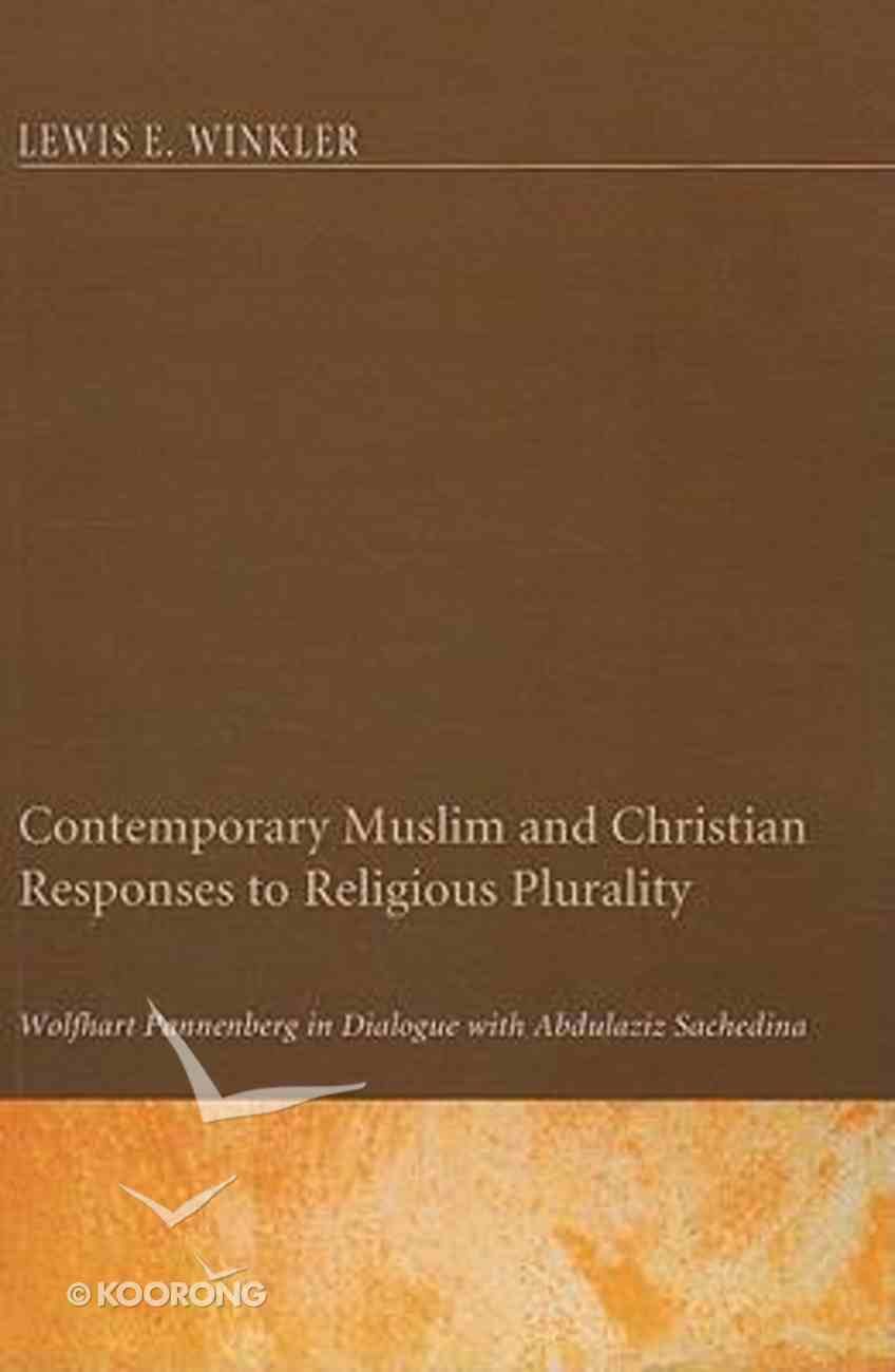 Contemporary Muslim and Christian Responses to Religious Plurality Paperback