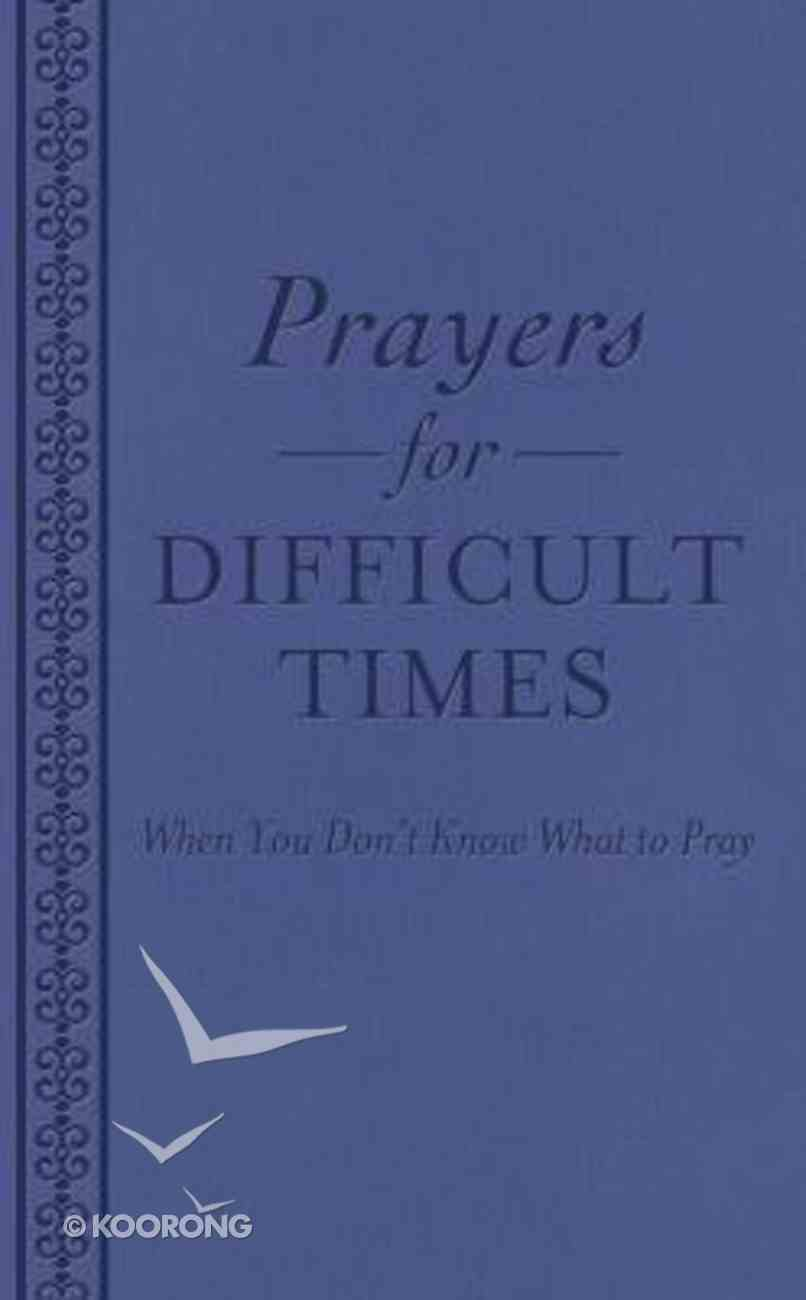 Prayers For Difficult Times Paperback