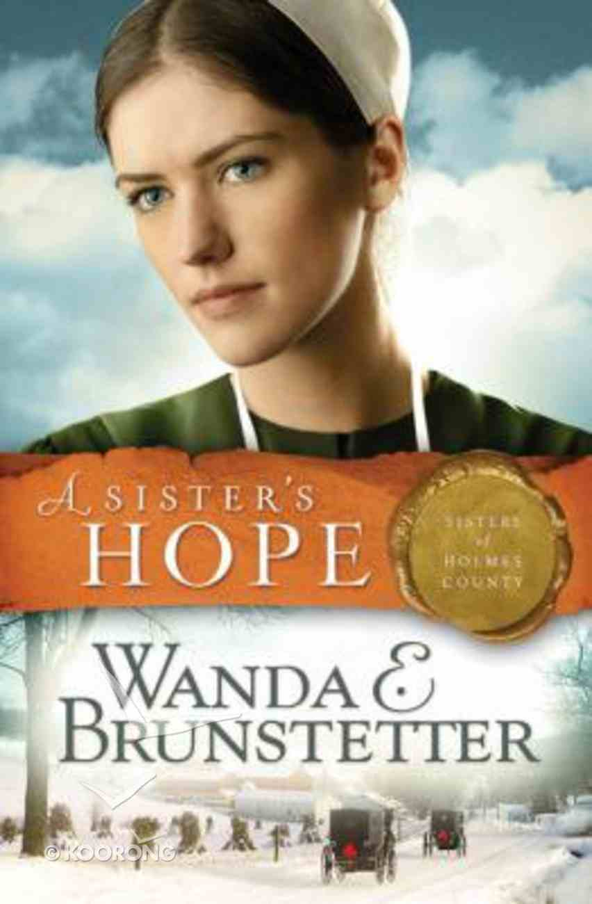 A Sister's Hope (#03 in Sisters Of Holmes County Series) Paperback