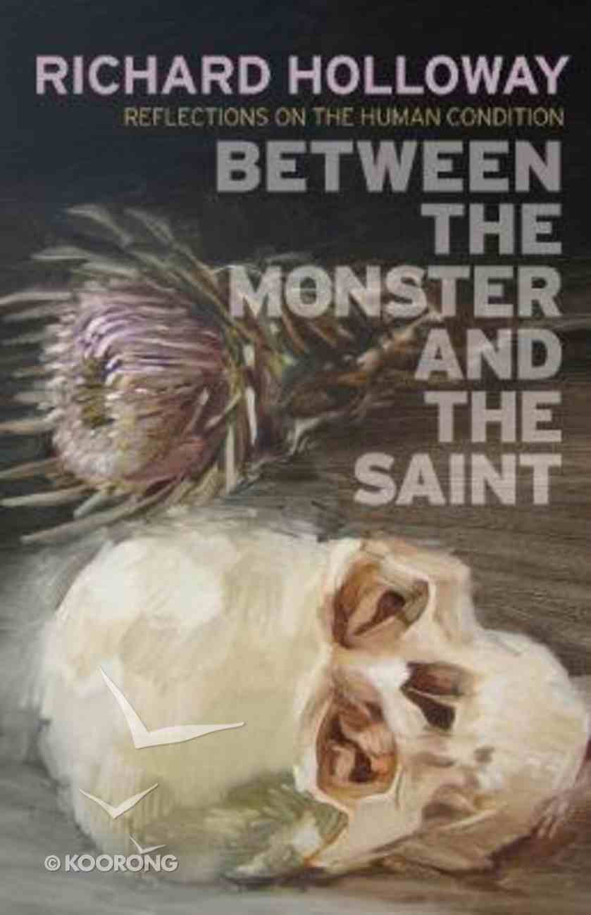 Between the Monster and the Saint Paperback