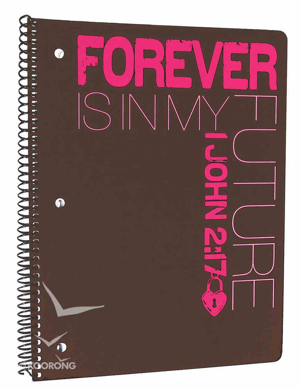 Forever is in My Future Spiral Notebook Spiral