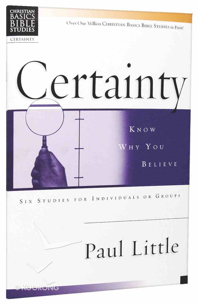 Certainty (Christian Basics Bible Study Series) Paperback