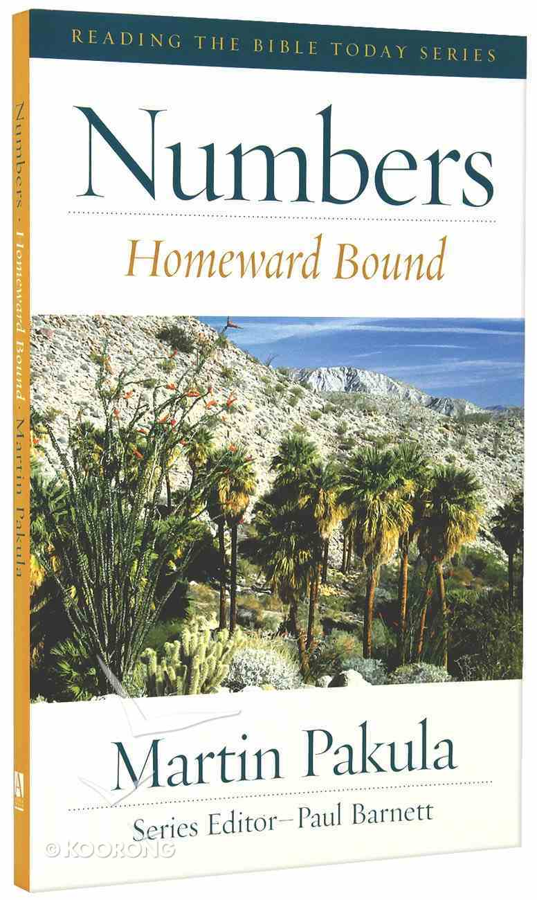 Numbers - Homeward Bound (Reading The Bible Today Series) Paperback