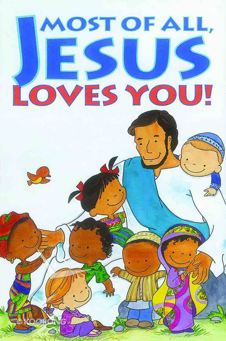 Most of All, Jesus Loves You! (Pack Of 25) Booklet