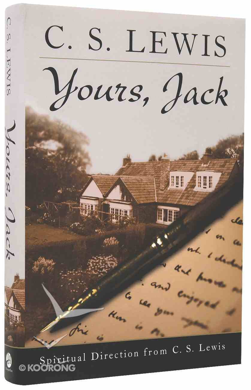 Yours, Jack: Spiritual Direction From C S Lewis Hardback