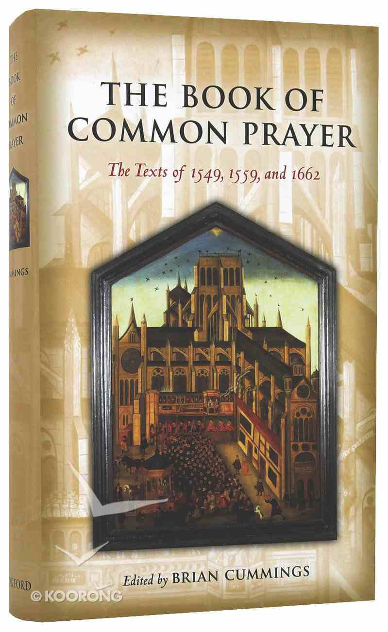 The Book of Common Prayer: The Texts of 1549, 1559, and 1662 Hardback