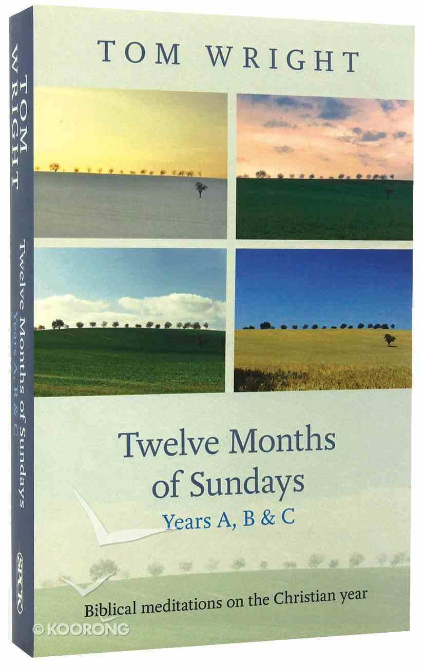 Twelve Months of Sundays (Years A, B & C) Paperback