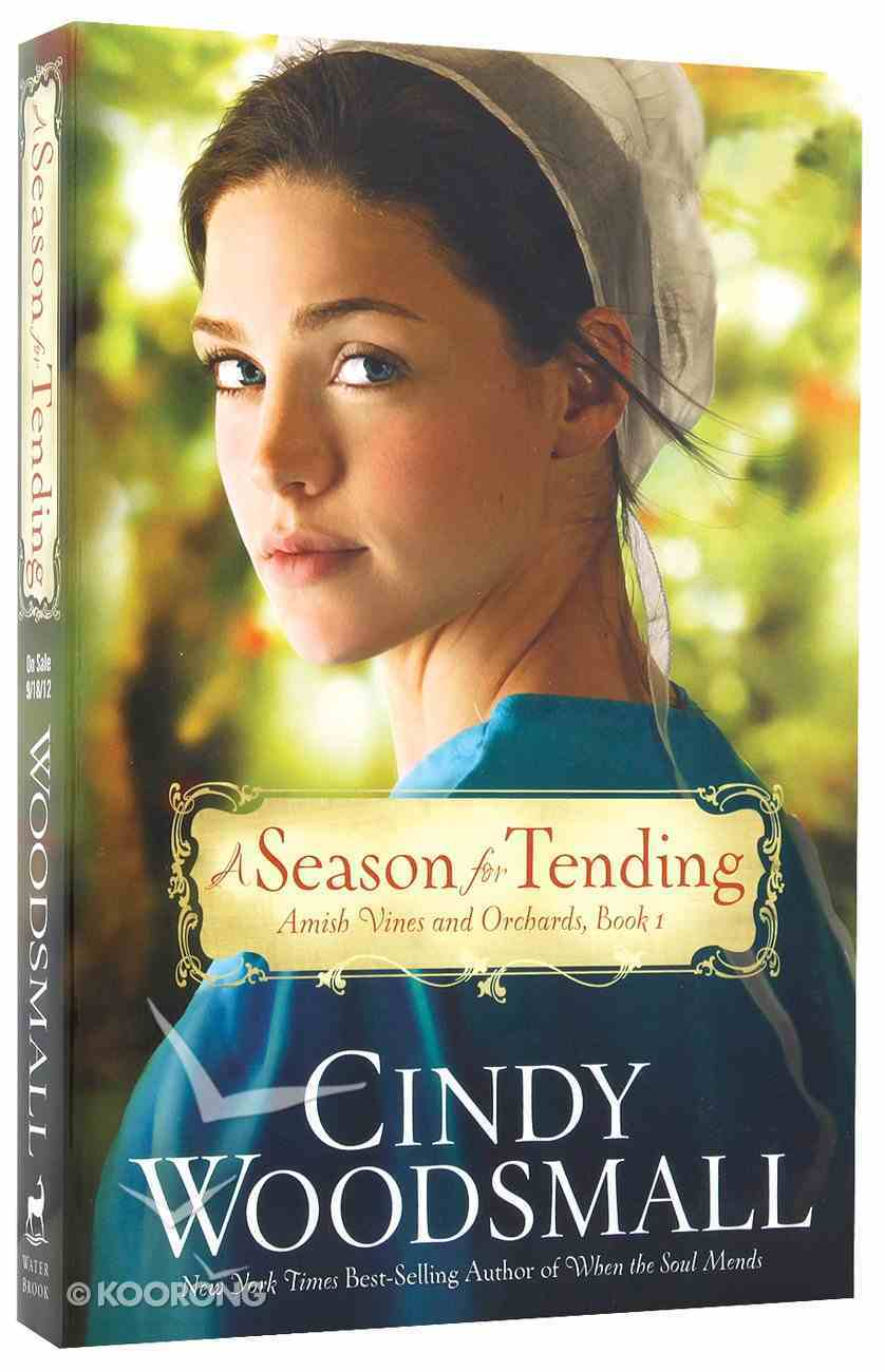 A Season For Tending (#01 in Amish Vines And Orchards Series) Paperback