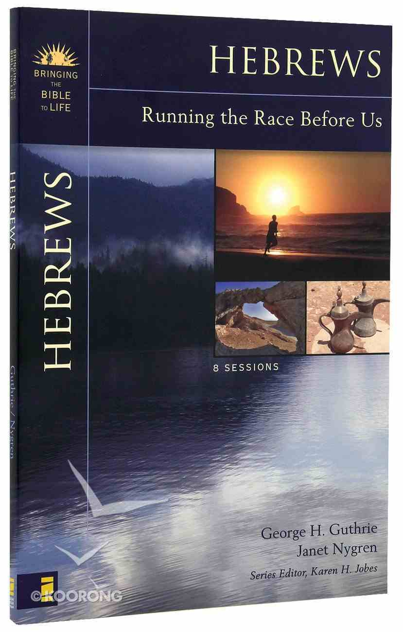 Hebrews (Bringing The Bible To Life Series) Paperback