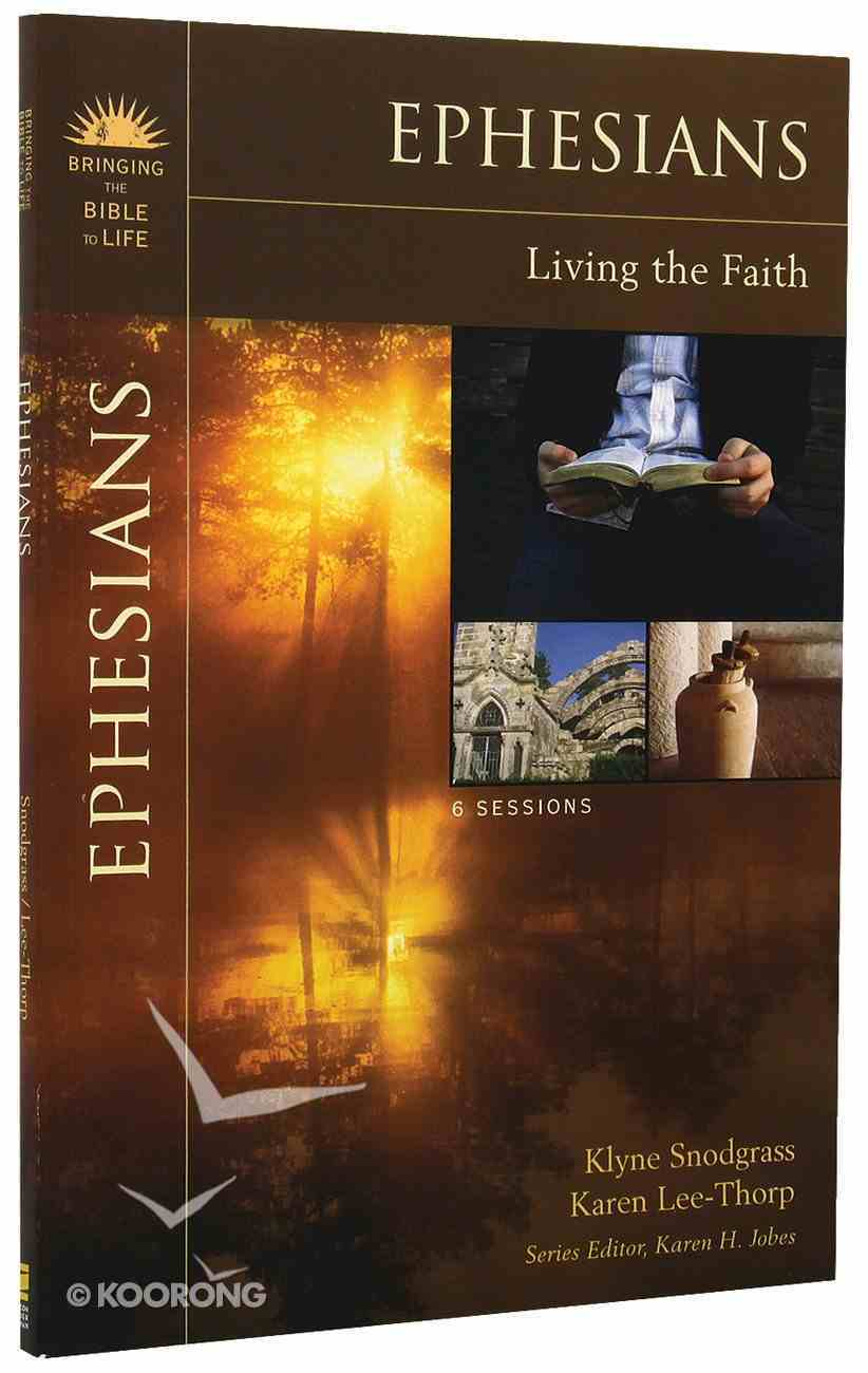 Ephesians (Bringing The Bible To Life Series) Paperback