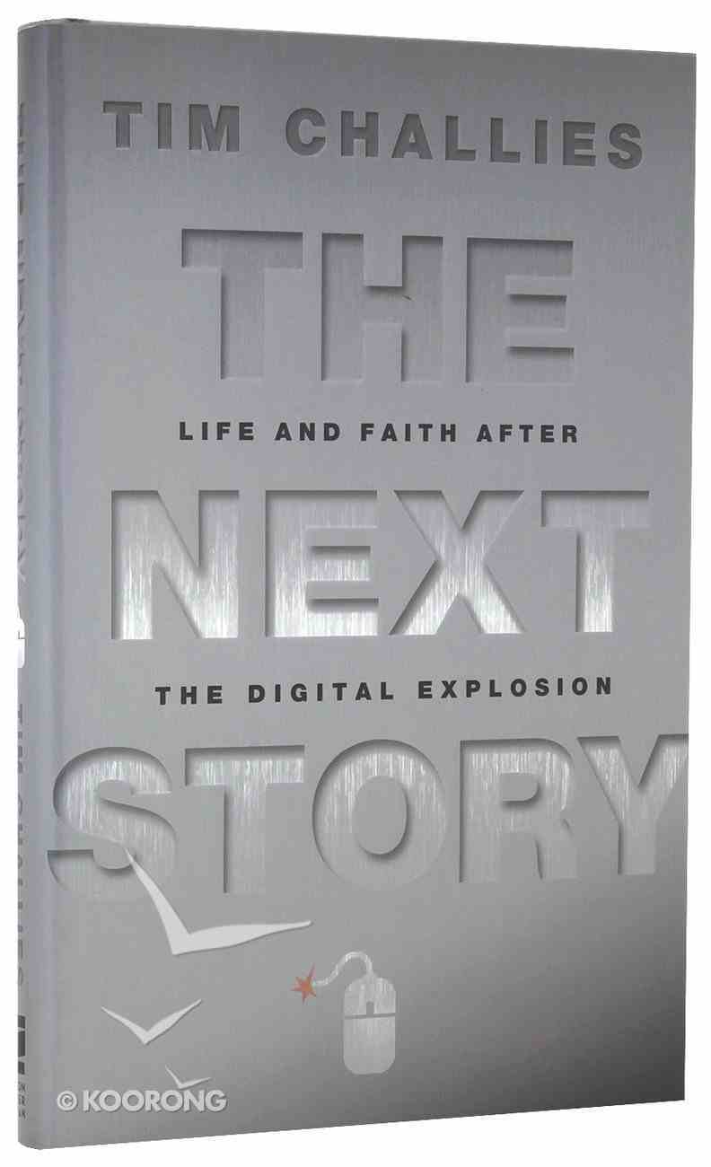 The Next Story: Life and Faith After the Digital Explosion Hardback