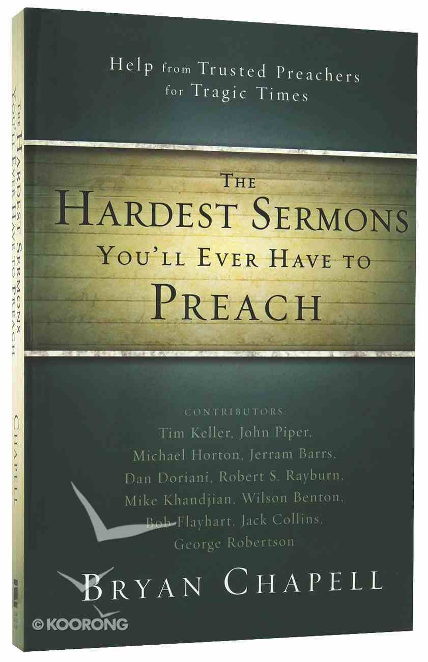 Hardest Sermons You'll Ever Have to Preach Paperback