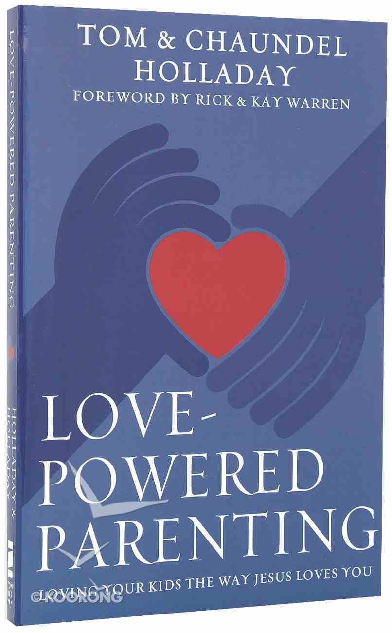 Love Powered Parenting Paperback