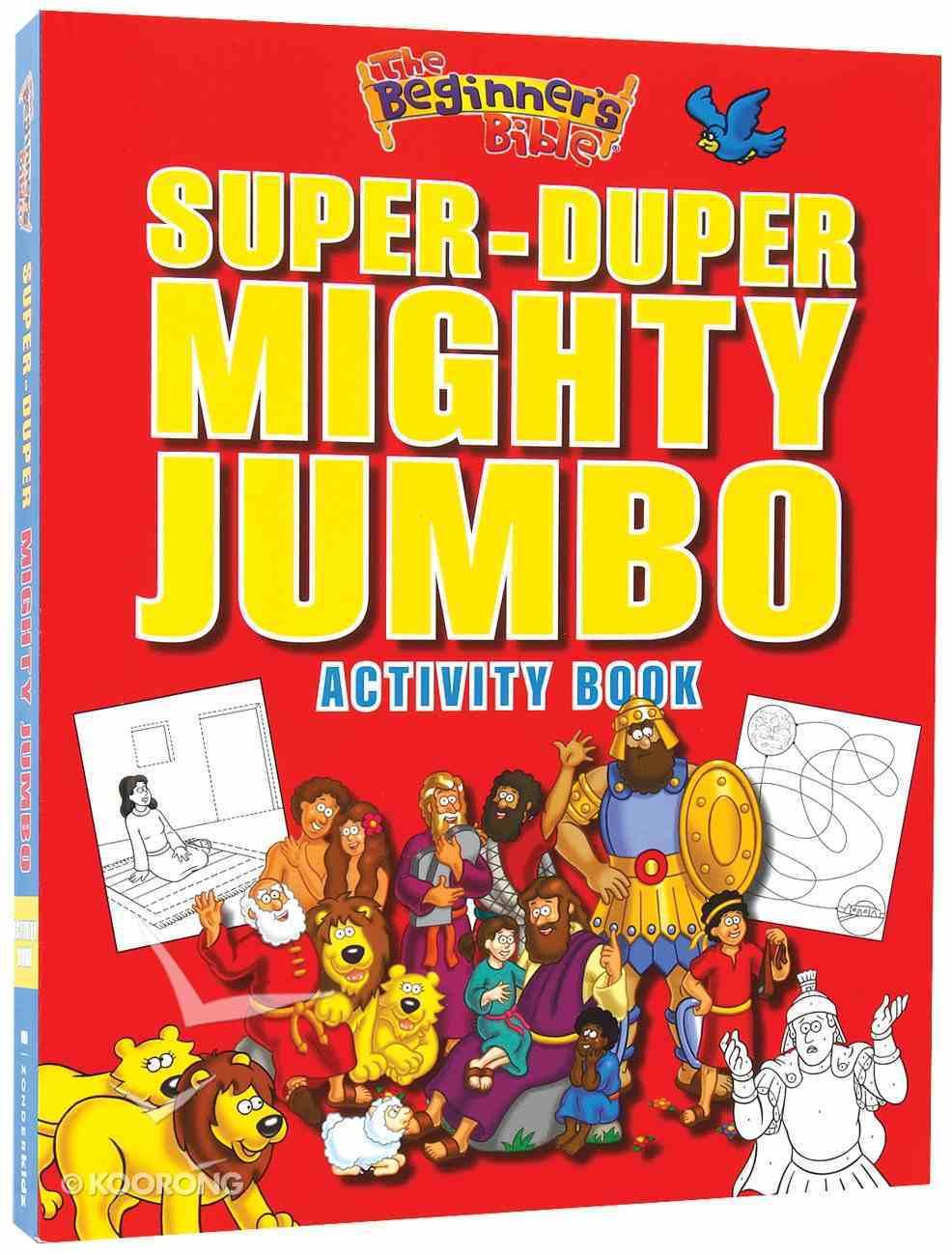Super-Duper, Mighty, Jumbo Activity Book (Beginner's Bible Series) Paperback
