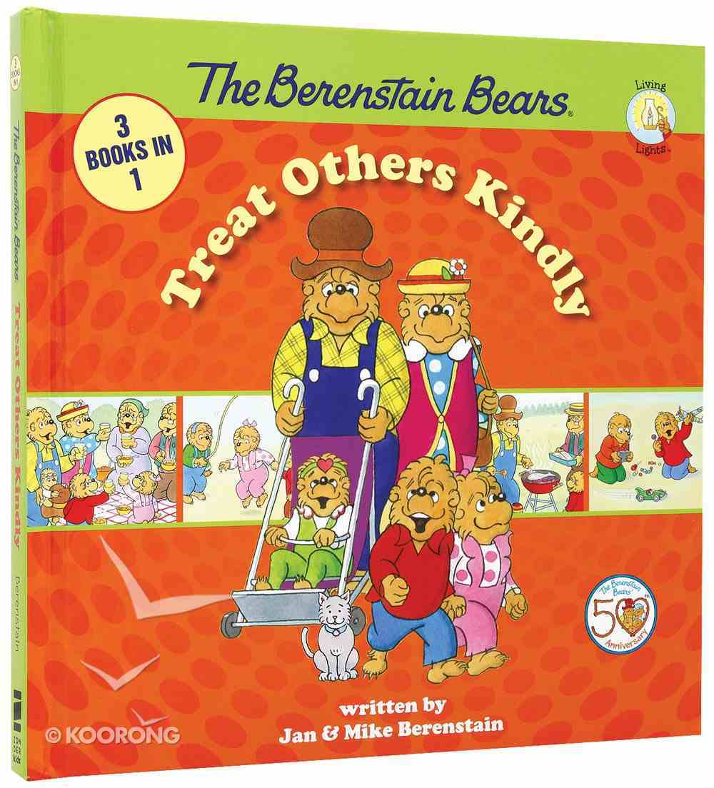 Treat Others Kindly (The Berenstain Bears Series) Hardback