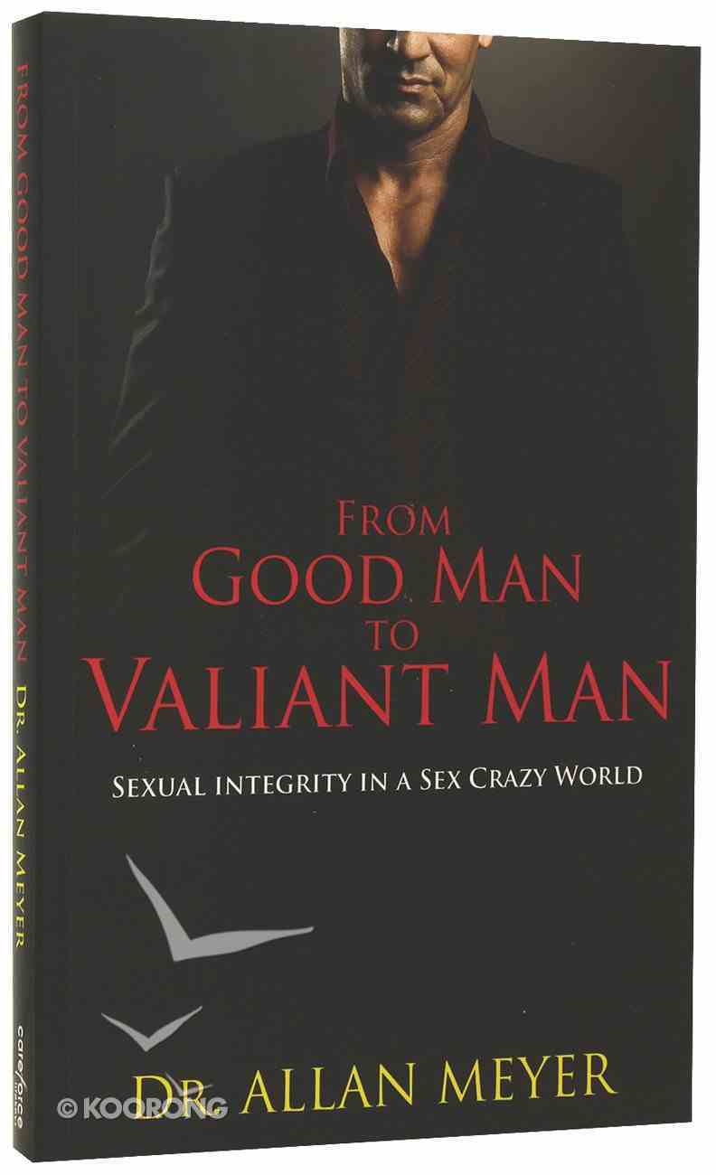 From Good Man to Valiant Man Paperback