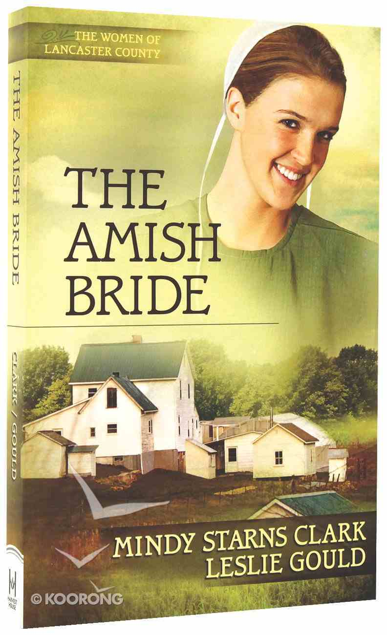 The Amish Bride (#03 in The Women Of Lancaster County Series) Paperback