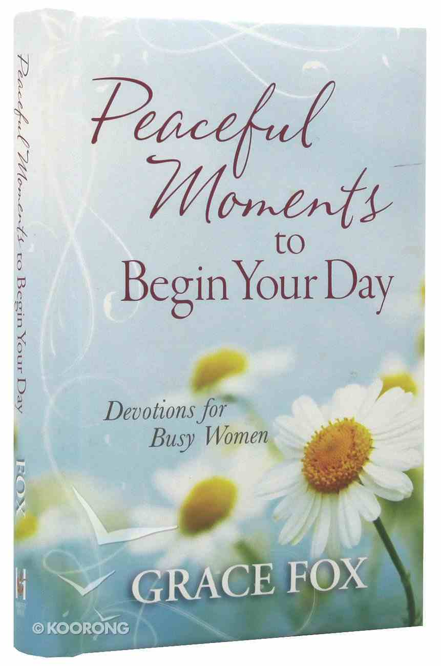 Peaceful Moments to Begin Your Day Hardback