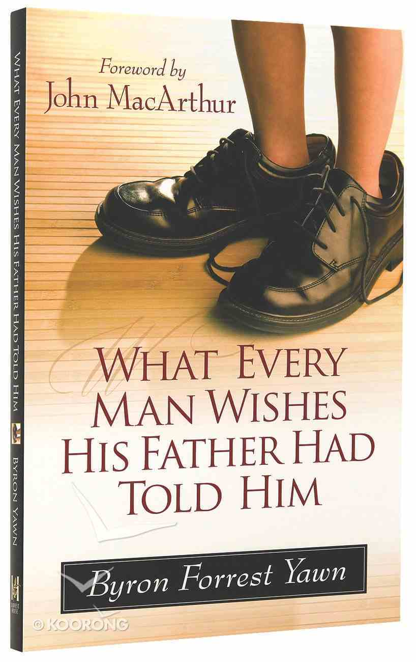 What Every Man Wishes His Father Had Told Him Paperback