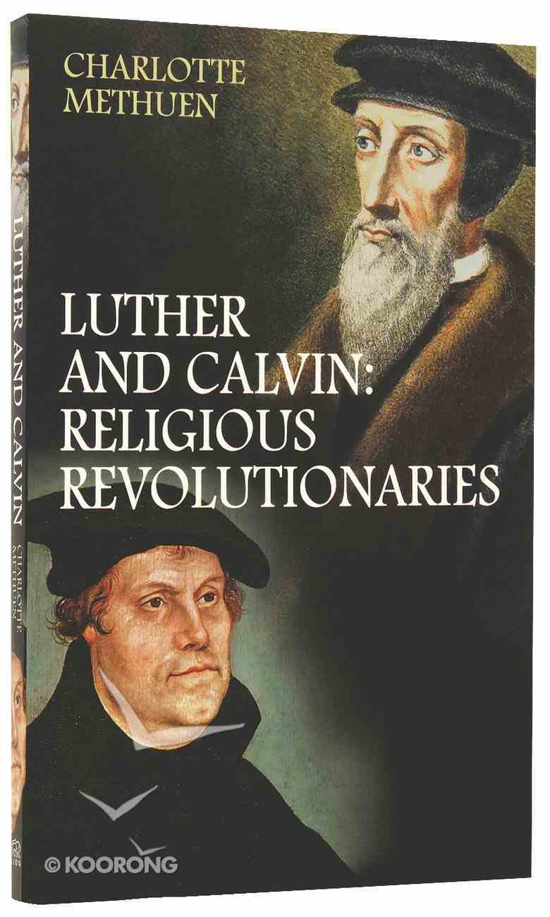 Luther and Calvin: Religious Revolutionaries Paperback