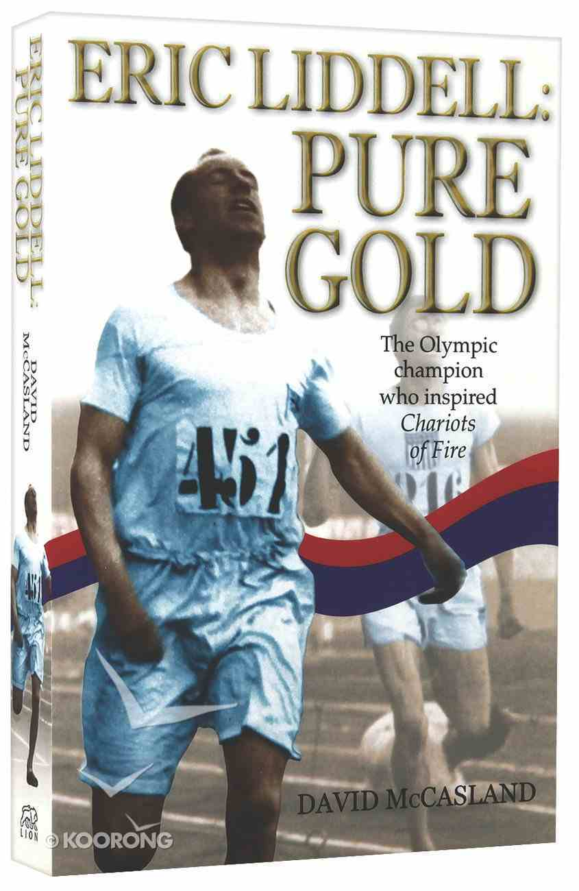 Eric Liddell: Pure Gold Paperback