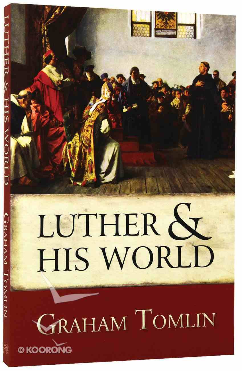 Luther and His World: An Introduction Paperback