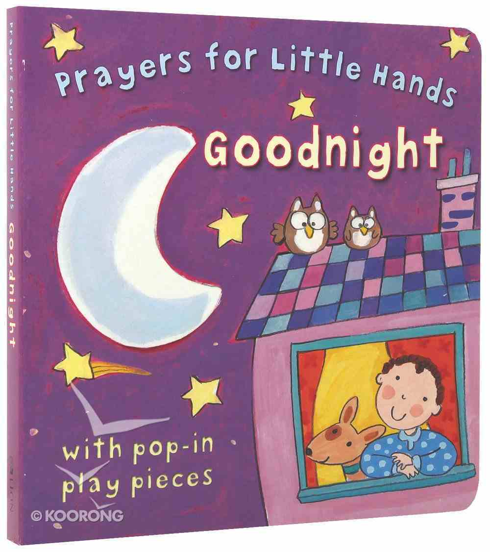Goodnight (Prayers For Little Hands Series) Board Book