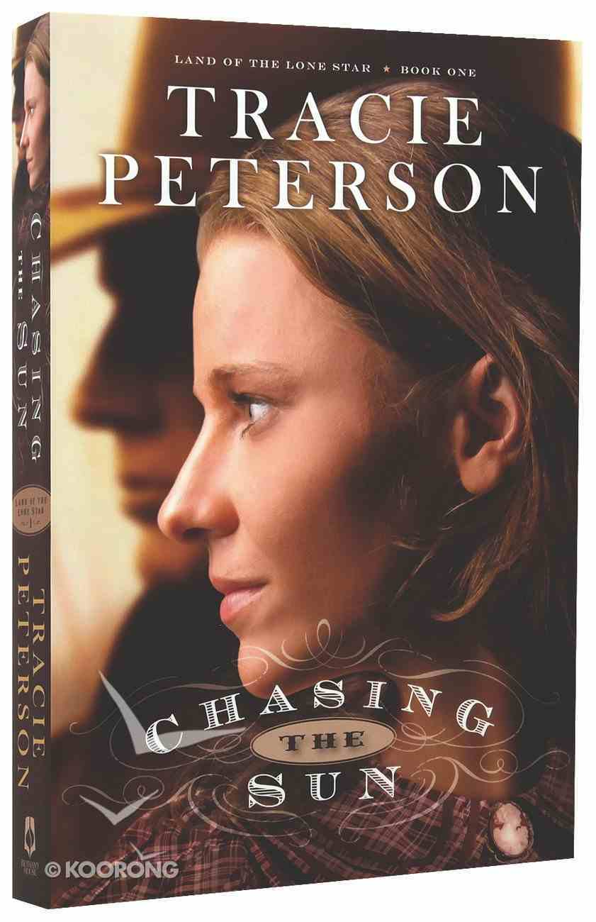 Chasing the Sun (#01 in Land Of The Lone Star Series) Paperback