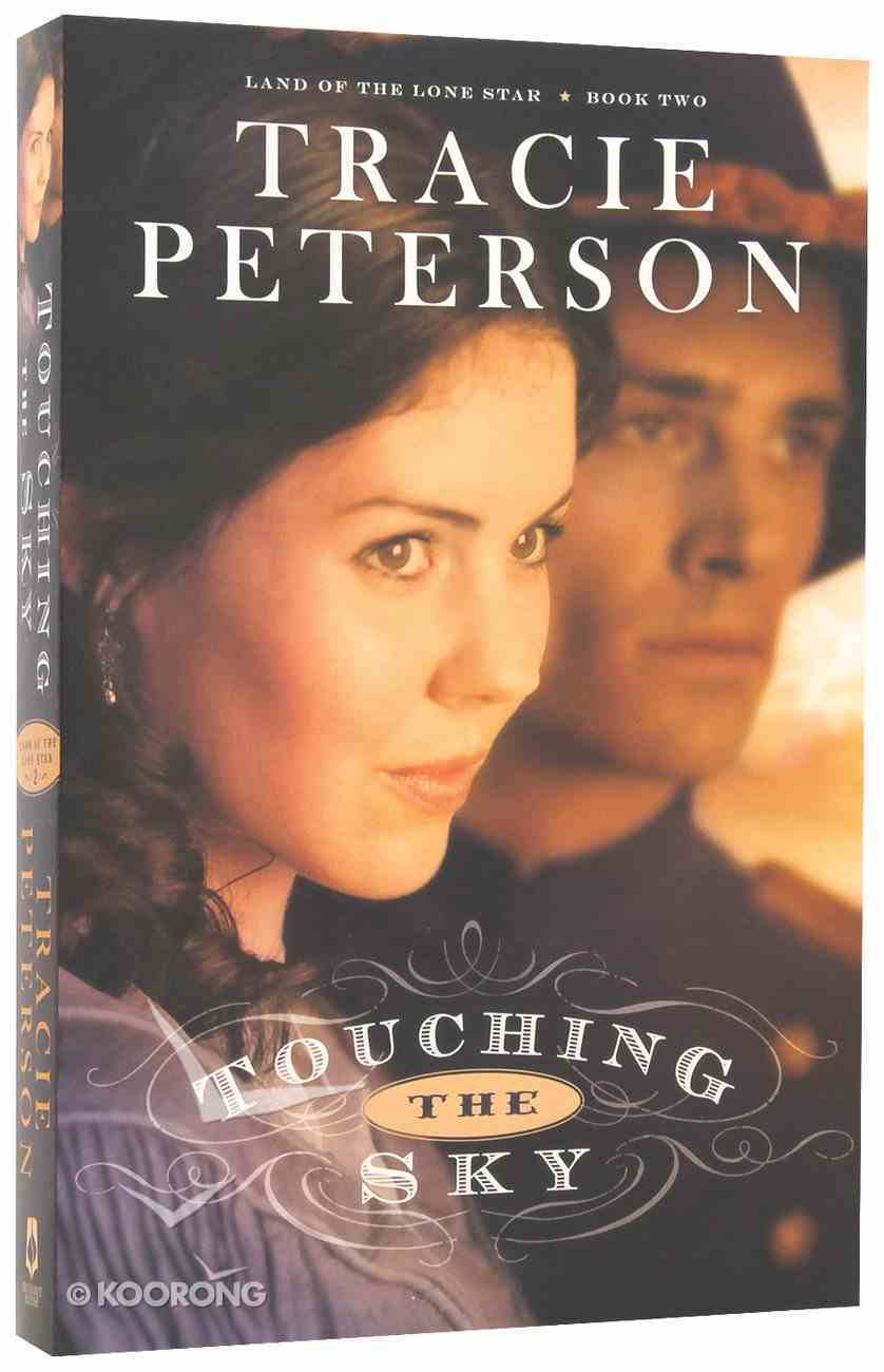 Touching the Sky (#02 in Land Of The Lone Star Series) Paperback