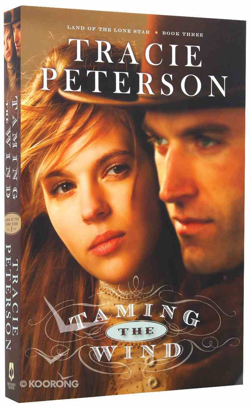 Taming the Wind (#03 in Land Of The Lone Star Series) Paperback