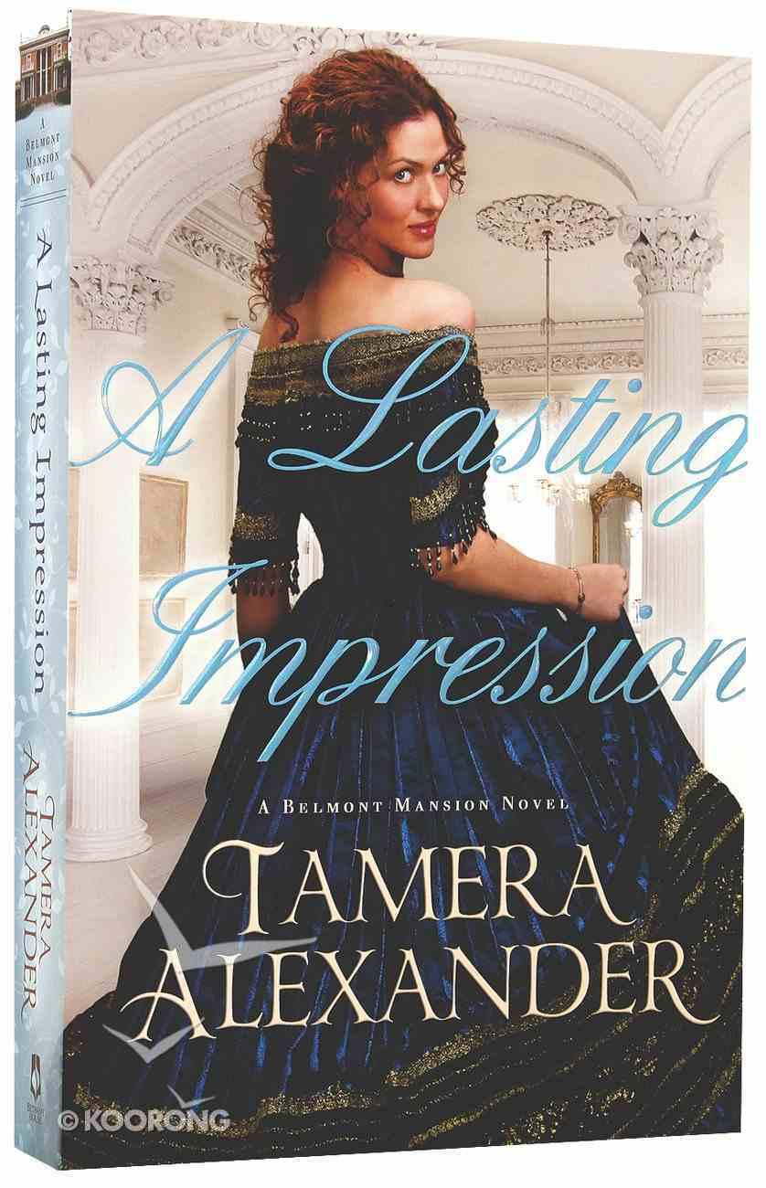 A Lasting Impression (#01 in Belmont Mansion Series) Paperback
